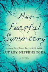 Her Fearful Symmetry by Niffenegger, Audrey