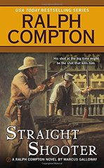 Straight Shooter by Compton, Ralph/ Galloway, Marcus
