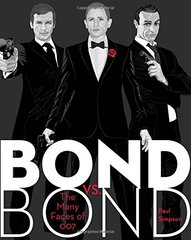 Bond vs. Bond: The Many Faces of 007 by Simpson, Paul