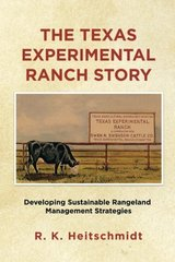 The Texas Experimental Ranch Story: Developing Sustainable Rangeland Management Strategies