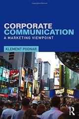 Corporate Communication: A Marketing Viewpoint by Podnar, Klement