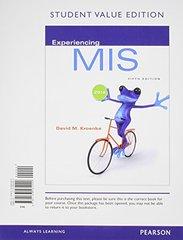 Experiencing MIS by Kroenke, David M.