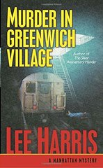 Murder in Greenwich Village: A Manhattan Mystery by Harris, Lee