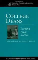 College Deans: Leading from Within by Wolverton, Mimi/ Gmelch, Walter H.