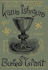 The Buried Giant by Ishiguro, Kazuo