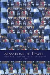 Sensations of Travel: New and Selected Poems 1990-2010 by Venit, J. S.