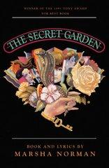 The Secret Garden: Based on the Novel by Frances Hodgson Burnett : Musical Book and Lyrics by Simon, Lucy/ Norman, Marsha/ Burnett, Frances Hodgson
