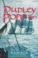 Ramage & the Rebels: The Lord Ramage Novels by Pope, Dudley