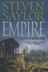 Empire: The Novel of Imperial Rome by Saylor, Steven