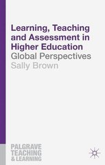 Learning, Teaching and Assessment in Higher Education: Global Perspectives