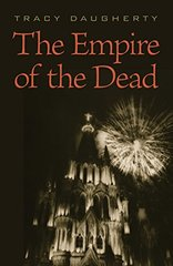 The Empire of the Dead by Daugherty, Tracy