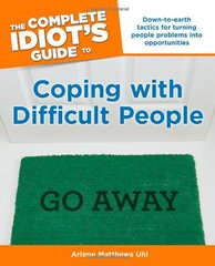 The Complete Idiot's Guide to Coping With Difficult People by Uhl, Arlene Matthews