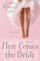 Here Comes the Bride by Lyles, Whitney