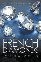 French Diamonds by Michels, Joseph W.