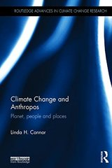 Climate Change and Anthropos: Planet, People and Places by Connor, Linda H.