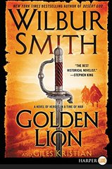 Golden Lion: A Novel of Heroes in a Time of War by Smith, Wilbur A./ Kristian, Giles (CON)