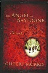 The Angel of Bastogne by Morris, Gilbert