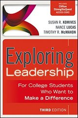 Exploring Leadership: For College Students Who Want to Make a Difference
