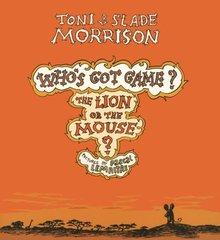 The Lion or the Mouse? by Morrison, Toni/ Morrison, Slade/ Lemaitre, Pascal (ILT)