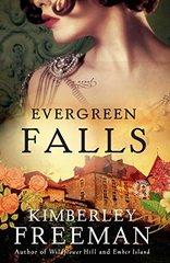 Evergreen Falls by Freeman, Kimberley