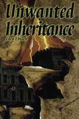 Unwanted Inheritance by Ebisch, Glen
