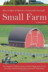How to Open & Operate a Financially Successful Small Farm by Nelson, Melissa/ Fryer, Julie