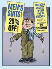 Men's Suits! 25% Off!: Cartoons Created to Keep You in Stitches by Schlemme, Roy