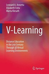 V-learning: Distance Education in the 21st Century Through 3D Virtual Learning Environments by Annetta, Leonard A./ Folta, Elizabeth/ Klesath, Marta
