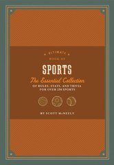 Ultimate Book of Sports: The Essential Collection of Rules, Stats, and Trivia for Over 250 Sports by McNeely, Scott/ Mount, Arthur (ILT)