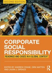 Corporate Social Responsibility: Readings and Cases in a Global Context by Crane, Andrew (EDT)/ Matten, Dirk (EDT)/ Spence, Laura J. (EDT)