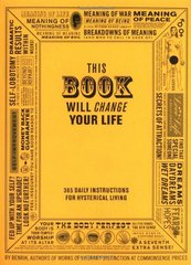 This Book Will Change Your Life: 365 Daily Instructions for Hysterical Living by Benrik/ Delehag, Henrik/ Carey, Ben