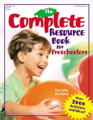 The Complete Resource Book for Preschoolers: An Early Childhood Curriculum With over 2000 Activities and Ideas! by Schiller, Pam/ Hastings, Kay