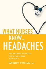 What Nurses Know ... Headaches