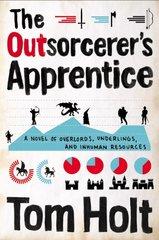 The Outsorcerer's Apprentice by Holt, Tom