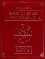 Buckland's Book of Spirit Communications by Buckland, Raymond