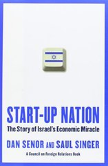 Start-Up Nation: The Story of Israel's Economic Miracle by Senor, Dan/ Singer, Saul