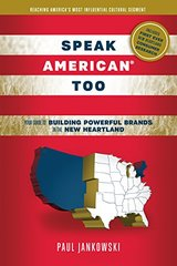 Speak American Too: Your Guide to Building Powerful Brands in the New Heartland by Jankowski, Paul