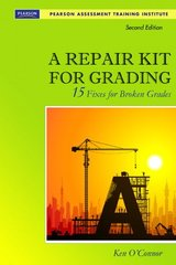 A Repair Kit for Grading: Fifteen Fixes for Broken Grades by O'Connor, Ken