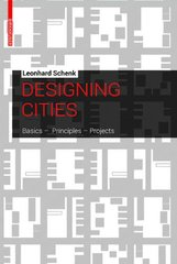 Designing Cities: Basics - Principles - Projects