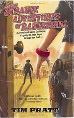 The Strange Adventures Of Rangergirl by Pratt, Tim