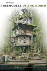 Treehouses of the World by Nelson, Peter/ Kurzaj, Radek (PHT)