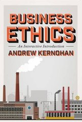 Business Ethics: An Interactive Introduction by Kernohan, Andrew