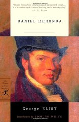 Daniel Deronda by Eliot, George/ White, Edmund (INT)