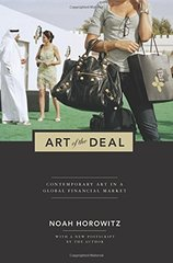 Art of the Deal: Contemporary Art in a Global Financial Market by Horowitz, Noah