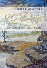 90 Days: Ninety Poems of Love, Loss and Change