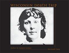 Wisconsin Death Trip by Lesy, Michael/ Van Schaick, Charles