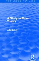 A Study in Moral Theory by Laird, John