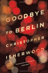 Goodbye to Berlin by Isherwood, Christopher/ Cumming, Alan (INT)