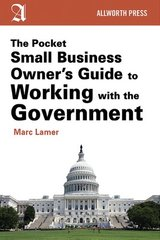 The Pocket Small Business Owner's Guide to Working With the Government by Lamer, Marc