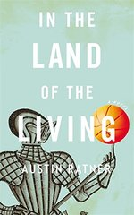 In the Land of the Living by Ratner, Austin